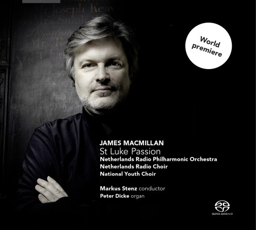 James MacMillan <br />St Luke Passion
